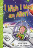 I Wish I Was an Alien by Vivian French