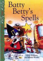 Batty Betty's Spells by Hilary Robinson, Belinda Worsley