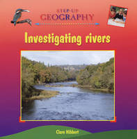 Investigating Rivers by Clare Hibbert