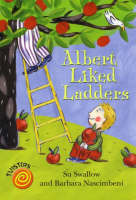 Albert Liked Ladders by Su Swallow