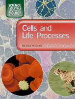 Cells and Life Process by Denise Walker