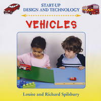 Vehicles by Claire Llewellyn, Louise Spilsbury