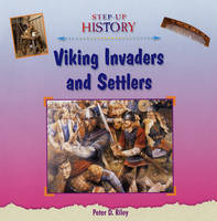 Viking Invaders and Settlers by Peter D. Riley