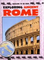 Exploring Ancient Rome by John Malam
