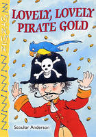 Lovely, Lovely Pirate Gold by S. Anderson