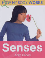 Senses by Anita Ganeri