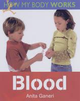 Blood by Anita Ganeri