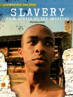 Slavery From Africa to the Americas by Christine Hatt