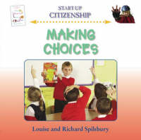 Making Choices by Louise Spilsbury