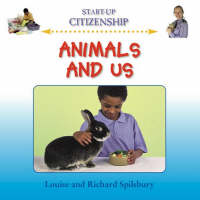 Animals and Us by Louise Spilsbury, John Spilsbury