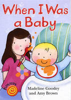 When I Was a Baby by Madeline Goodey