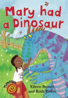 Mary Had a Dinosaur by Eileen Browne
