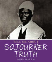 Sojourner Truth by John Malam