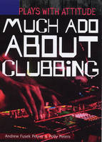 Much Ado About Clubbing by Andrew Peters, Polly Peters