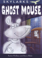 Ghost Mouse by Karen Wallace