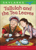 Tallulah and the Tea Leaves by Louise John