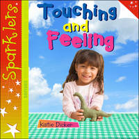Touching and Feeling by Katie Dicker, Keith West
