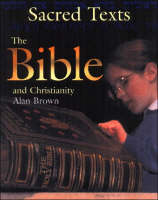 The Bible and Christianity by Alan Brown