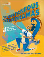 Spontaneous Melodramas 2 24 More Impromptu Skits That Bring Bible Stories to Life by Doug Fields, Laurie Polich, Duffy Robbins