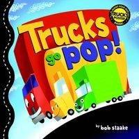 Trucks Go Pop! by Bob Staake