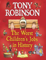 The Worst Children's Jobs In History by Tony Robinson