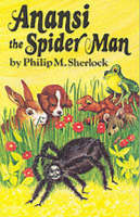Anancy the Spider Man by Philip M. Sherlock