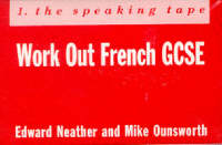 Work Out French GCSE by E.J. Neather, Mike Ounsworth