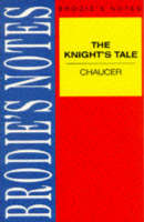 Brodie's Notes on Chaucer's Knight's Tale Parallel text by Geoffrey Chaucer, F.W. Robinson