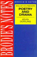 Dowling: Drama and Poetry Drama and Poetry by Kevin Dowling