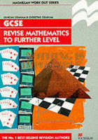 Revise Mathematics to Further Level GCSE by Duncan Graham, Christine Graham