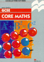 Work Out Core Mathematics GCSE/KS4 by Geoff Buckwell