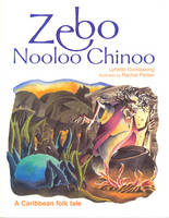 Zebo Nooloo Chinoo by Lynette Commissiong