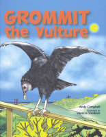 Grommit the Vulture by Andy Campbell