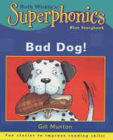 Bad Dog! by Gill Munton, Steve Cox