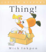 Little Kipper Thing! by Mick Inkpen