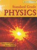 Standard Grade Physics by Andrew K. McCormick, Arthur E. Baillie
