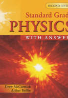 Standard Grade Physics with Answers by Arthur E. Baillie, Andrew K. McCormick