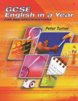 GCSE English in a Year for AQA Specifications by Peter Turner