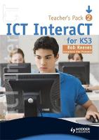ICT InteraCT for Key Stage 3 Teacher Pack by Bob Reeves