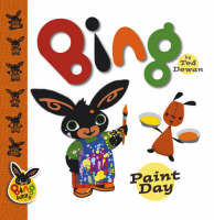 Bing Paint Day by Ted Dewan