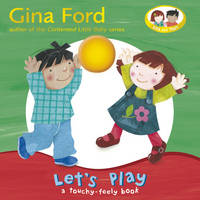 Let's Play A Touch and Feel Book by Gina Ford
