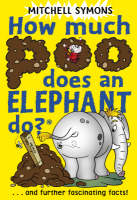 How Much Poo Does an Elephant Do? by Mitchell Symons
