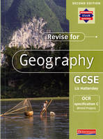 Revise for Geography GCSE: OCR Specification C (Bristol Project) by Liz Hattersley