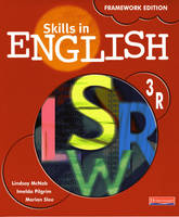 Skills in English Framework Edition Student Book 3R by Lindsay McNab, Imelda Pilgrim, Marian Slee