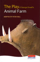 The Play of Animal Farm by Peter Hall, George Orwell