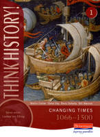 Think History: Changing Times 1066-1500 by