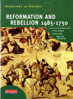 Headstart in History: Reformation & Rebellion 1485-1750 by Steve Arman, Rosemary Rees, Simon Bird, Malcolm Wilkinson