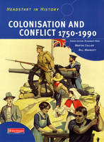 Headstart in History: Colonisation & Conflict 1750-1990 by Rosemary Rees, Martin Collier, Bill Marriott