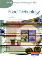 GCSE Design and Technology for AQA Food Technology Student Book by Lesley Woods
