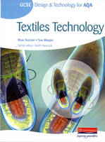 GCSE Design and Technology for AQA: Textiles Technology Student Book by Rose Sinclair